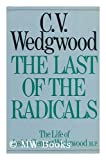 The Last of the Radicals (0224010972) by Wedgwood, C.V.
