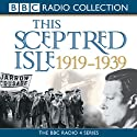 This Sceptred Isle: The Twentieth Century 1919-1939  by Christopher Lee Narrated by Anna Massey, Robert Powell