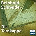 Die Tarnkappe   Reinhold Schneider