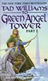 img - for To Green Angel Tower, Part 2 (Memory, Sorrow, and Thorn, Book 3) book / textbook / text book