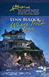 img - for Where Truth Lies (The Secrets of Stoneley, Book 6) (Steeple Hill Love Inspired Suspense #56) by Bulock, Lynn (2007) Mass Market Paperback book / textbook / text book