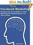 Facebook Marketing: Erfolgreiches Soc...