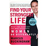 IE: Find Your Strongest Life: What the Happiest and Most Successful Women Do Differentlyby Marcus Buckingham