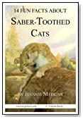 14 Fun Facts About Saber-Toothed Cats (15-Minute Books Book 40)