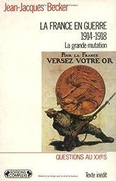La  France en guerre, 1914-1918