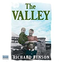 The Valley: A Hundred Years in the Life of a Family (       UNABRIDGED) by Richard Benson Narrated by Richard Burnip