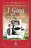 I Ging: Bibliothek der Orakel - Orakel, Beratung, Lebenshilfe