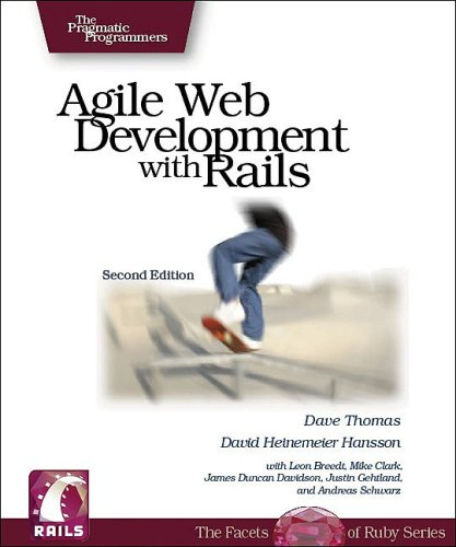 Agile Web Development with Rails, 2nd Edition, Dave Thomas, David Hansson, Leon Breedt, Mike Clark, James Duncan Davidson, Justin Gehtland, Andreas Schwarz