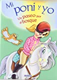 img - for Un paseo por el bosque / A walk in the woods (Mi Pony Y Yo / My Pony and Me) (Spanish Edition) book / textbook / text book