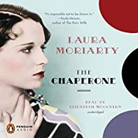 The Chaperone (       UNABRIDGED) by Laura Moriarty Narrated by Elizabeth McGovern