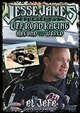 Jesse James Presents: Off Road Racing - Around the World