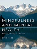img - for Mindfulness and Mental Health: Therapy, Theory and Science book / textbook / text book