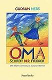 Oma!, schreit der Frieder... - Gudrun Mebs