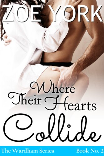Where Their Hearts Collide (The Wardham Series) by Zoe York