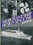 Merchant Ship Design Since 1945 (0711013489) by Smith, B.