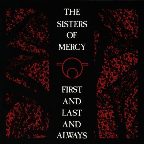 First and Last and Always by Sisters Of Mercy (1992-05-04)