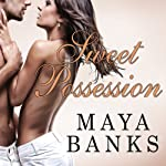 Sweet Possession: Sweet Series, Book 5 (       UNABRIDGED) by Maya Banks Narrated by Caroline Wintour
