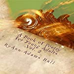 A Book of Poetry for Young Adults: Book of Poems, Volume 2   Mrs. RyAnn Adams Hall