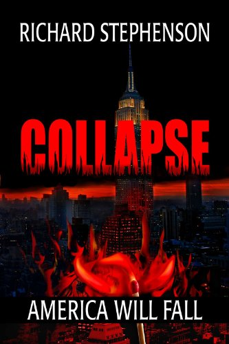Over 100 Rave Reviews For Richard Stephenson&#8217;s Technothriller Collapse (New America-Book One) &#8211; $2.99 or Free via Kindle Lending Library
