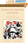 Sweden, the Swastika and Stalin: The...