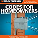 img - for By Bruce Barker - The Complete Guide to Codes for Homeowners: Your Photo Guide to Electrical Codes Plumbing Codes Building Codes Mechanical Codes (Black & Decker Complete Guide To...) (8/25/10) book / textbook / text book
