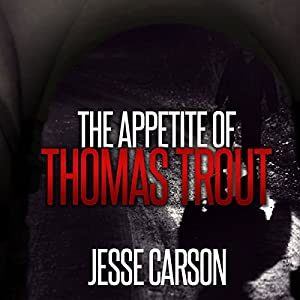 The Appetite of Thomas Trout Audiobook