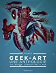 Geek-Art - tome 3 - Geek-Art, une ant...