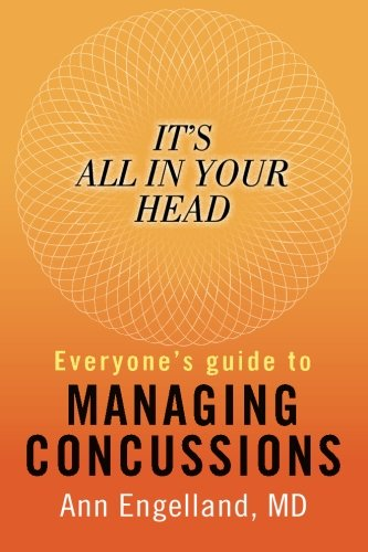 It's All In Your Head: Everyone's Guide to Managing Concussions PDF