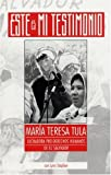 img - for Este es m?? testimonio, Mar??a Teresa Tula: luchadora pro-derechos humanos de el Salvador by Maria Teresa Tula (1999-07-01) book / textbook / text book