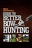 img - for Deer & Deer Hunting's Guide to Better Bow-Hunting[DEER & DEER HUNTINGS GT BETTER][Paperback] book / textbook / text book