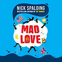 Mad Love Audiobook by Nick Spalding Narrated by Nico Evers-Swindell, Amy Landon