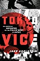 Tokyo Vice: An American Reporter on the Police Beat in Japan: by Jane Adelstein