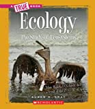 Ecology: The Study of Ecosystems (True Books)