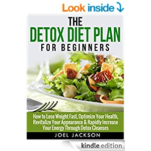 Detox Diet Plan Guide for Beginners: How to Lose Weight ...