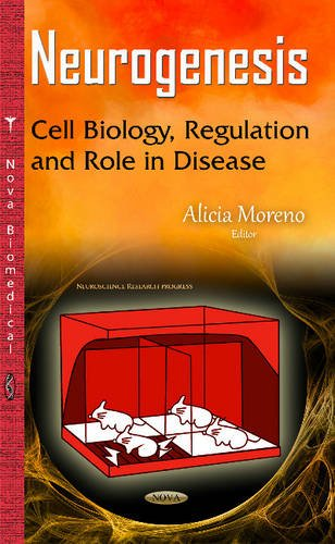 Neurogenesis: Cell Biology, Regulation and Role in Disease