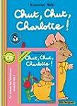 Chut, chut, Charlotte�!