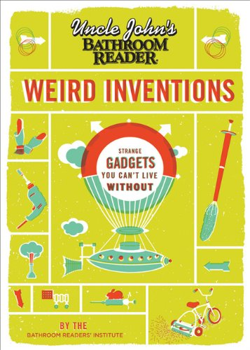 Uncle John's Bathroom Reader Weird Inventions