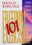 101 Freedom Exercises: A Christian Guide for Sex Addiction Recovery (1881292231) by Douglas Weiss, Ph.D.