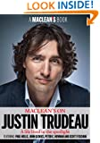 Maclean's on Justin Trudeau (A Maclean's Book)