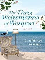 The Three Weissmanns of Westport (Thorndike Press Large Print Basic Series) Large Print edition by Schine, Cathleen published by Thorndike Press Hardcover