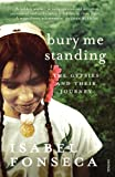 Bury Me Standing: The Gypsies and Their Journey (0099740214) by Fonseca, Isabel