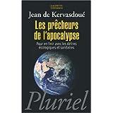 Les pr�cheurs de l'apocalypse : Pour en finir avec les d�lires �cologiques et sanitairespar Jean de Kervasdou�