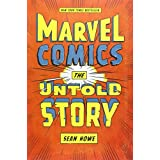 Marvel Comics: The Untold Storyby Sean Howe