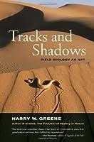 Tracks and shadows : field biology as art