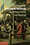 img - for The Politics of Electoral Reform: Changing the Rules of Democracy book / textbook / text book