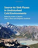 img - for Source-to-Sink Fluxes in Undisturbed Cold Environments book / textbook / text book