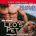 Leo's Pet: Rescue for Hire 4: Siren Publishing Classic ManLove) Audiobook by Bellann Summer Narrated by Darcy Stark
