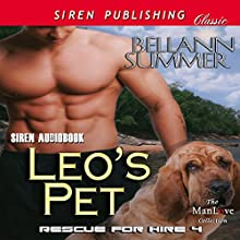 Leo's Pet: Rescue for Hire 4: Siren Publishing Classic ManLove) (       UNABRIDGED) by Bellann Summer Narrated by Darcy Stark