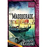 Masquerade (Love Notes) ~ Sloane Taylor