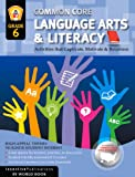 img - for Common Core Language Arts & Literacy Grade 6: Activities That Captivate, Motivate & Reinforce book / textbook / text book